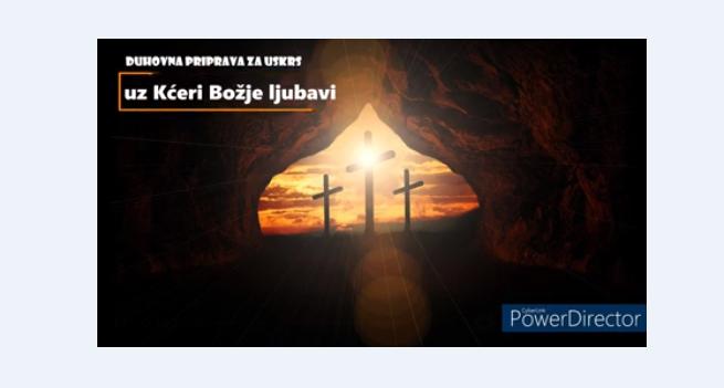 Duhovna priprava za Uskrs uz Kćeri Božje ljubavi