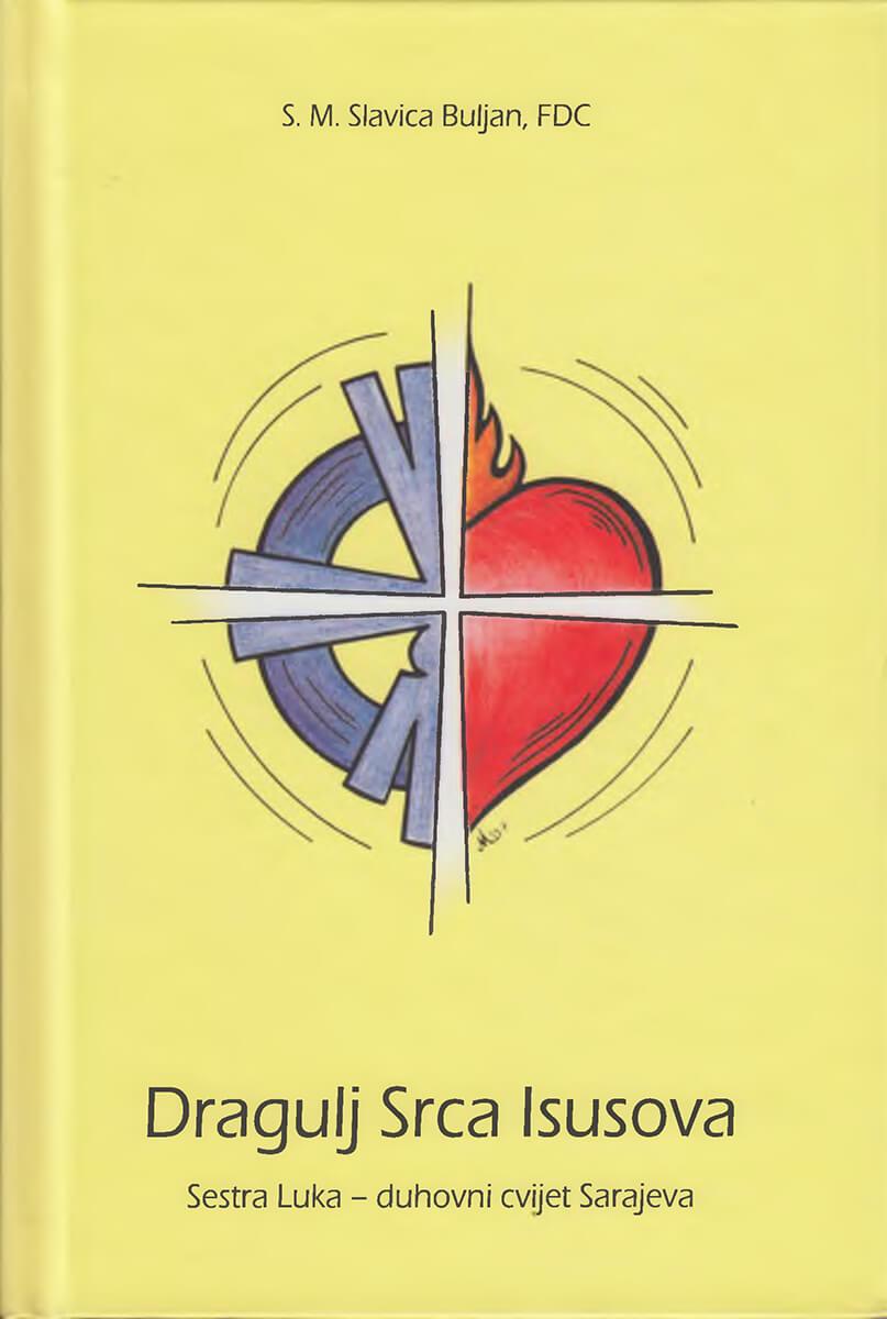 Dragulj Srca Isusova. Sestra Luka - duhovni cvijet Sarajeva