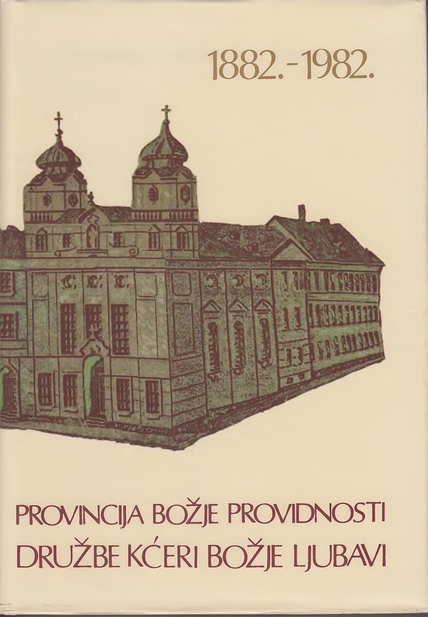 Provincija Božje providnosti Družbe Kćeri Božje ljubavi 1882. - 1892.